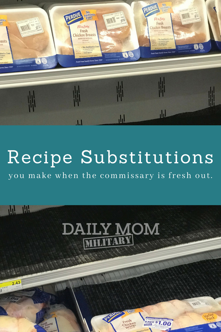 Recipe Substitutions You Make When the Commissary is Fresh Out