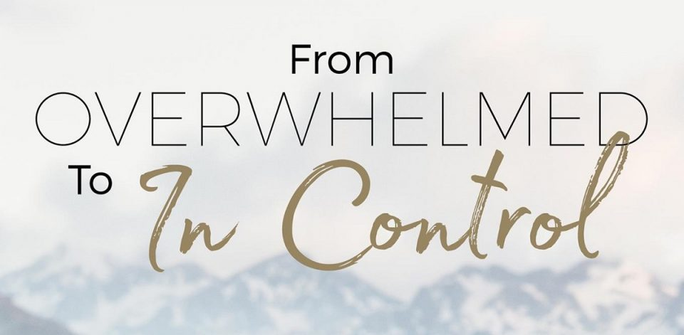 From Overwhelmed to In Control Title Image