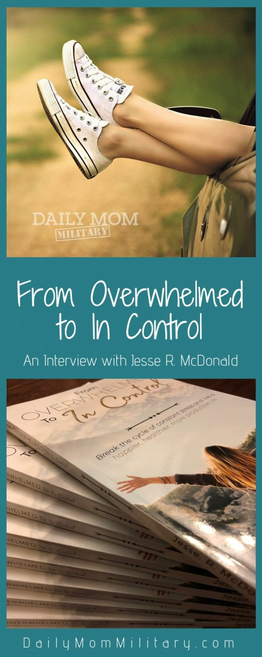 from overwhelmed to in control an interview with jesse r mcdonald