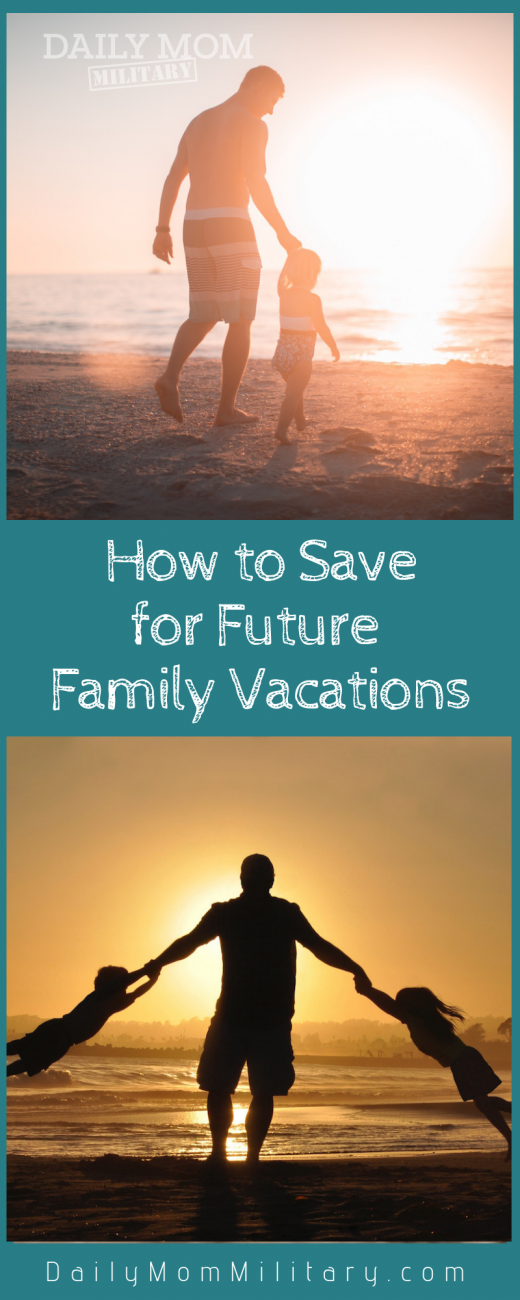 How to Save for Future Family Vacations