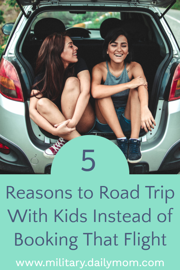 5 reasons to road trip with kids instead of booking that flight