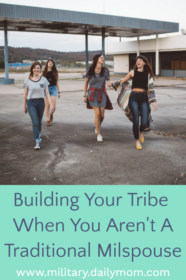 building your tribe when you arent a traditional milspouse
