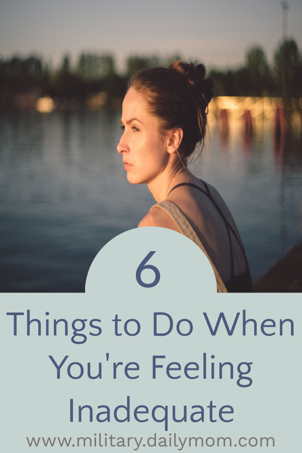6 Things To Do When You're Feeling Inadequate