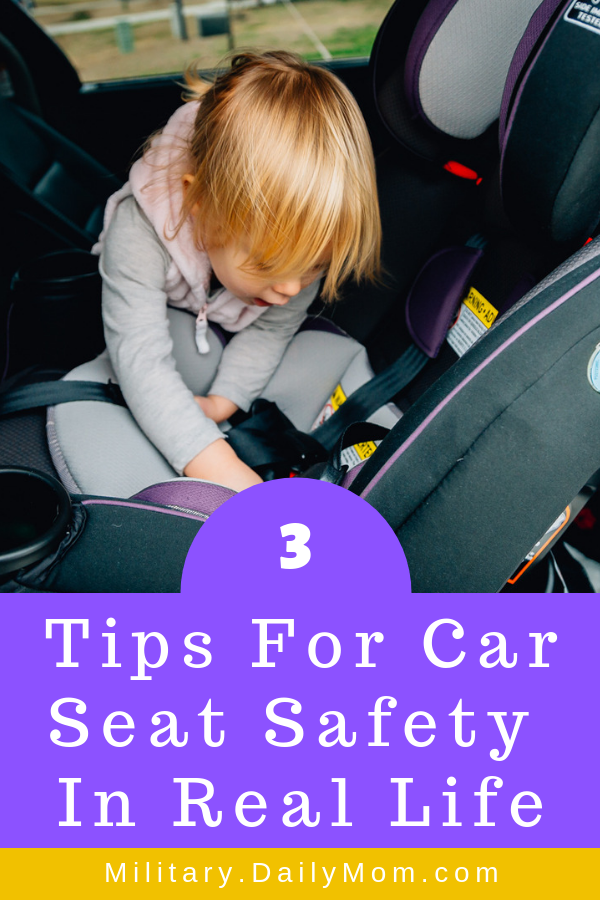 3 tips for car seat safety in real life