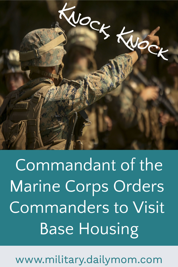 Knock, Knock: Commandant Of The Marine Corps Orders Base Commanders To Visit Housing