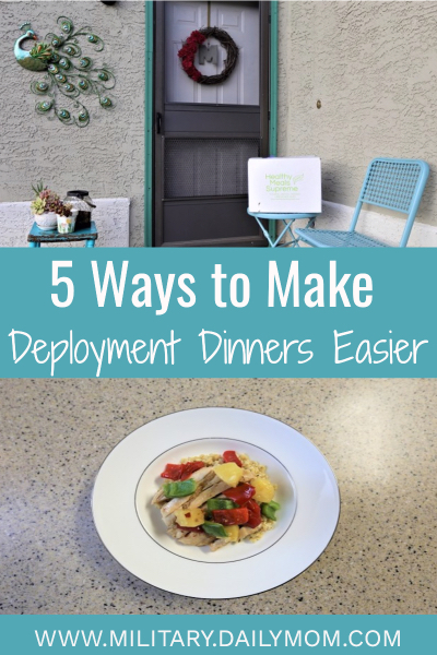 Five Ways To Make Deployment Dinners Easier