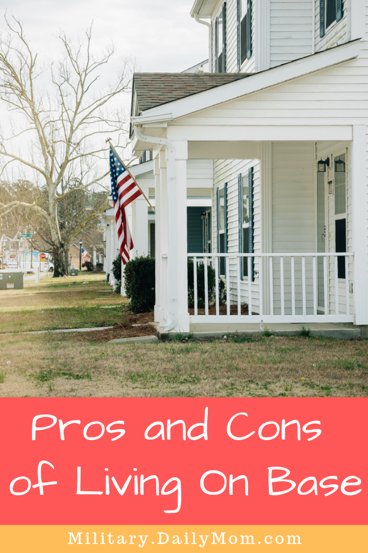 The Pros And Cons Of Living On Base