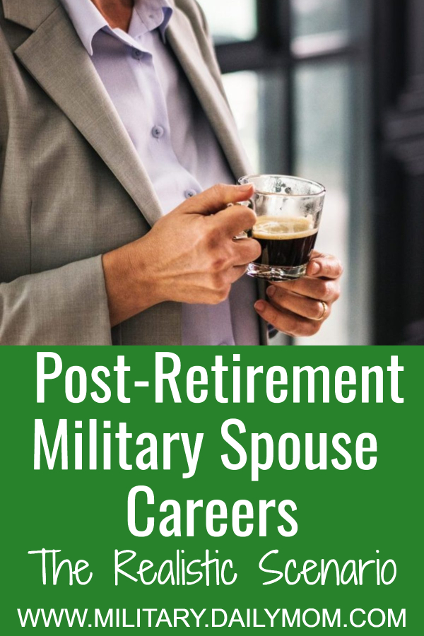 a realistic look at post retirement military spouse careers