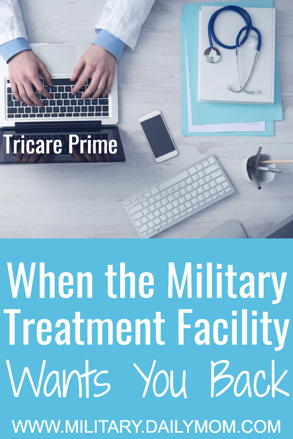 when you have tricare prime and the military treatment facility wants you back