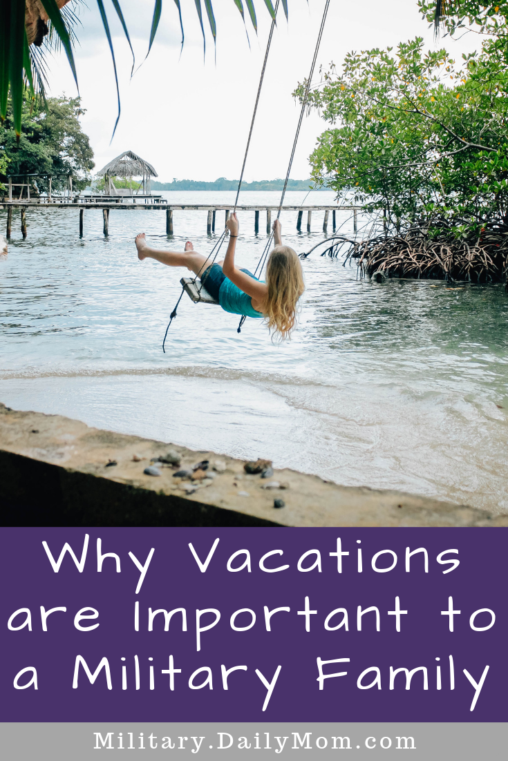 why vacations are important to a military family