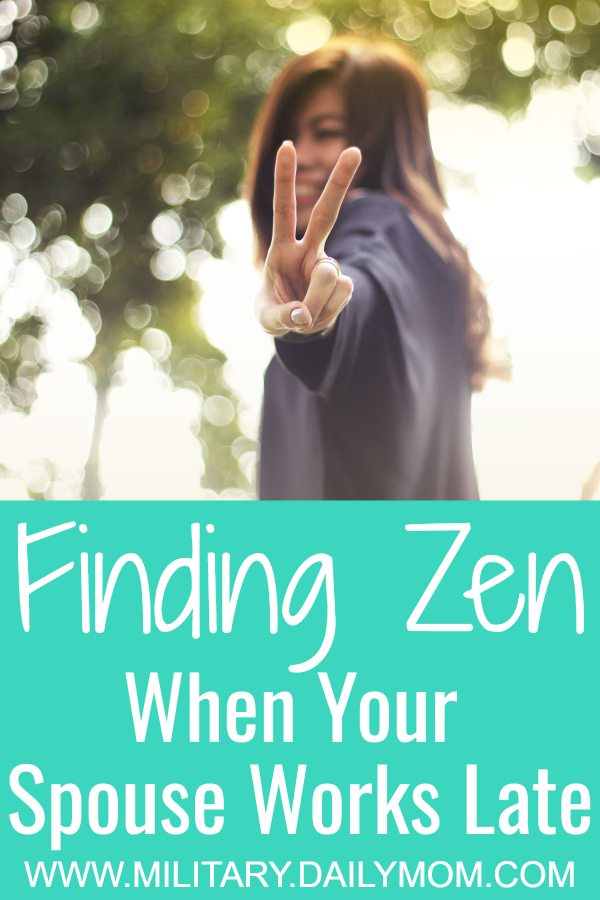finding zen when your spouse works late