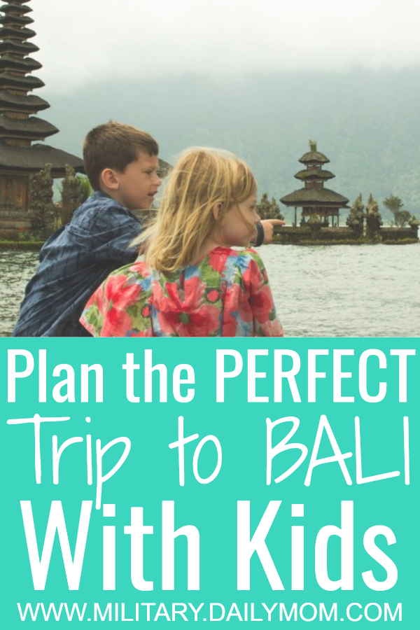 the perfect trip to bali with kids