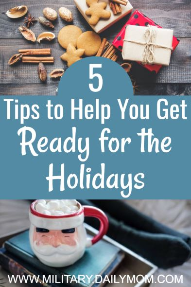 5 Tips To Help You Get Ready For The Holidays